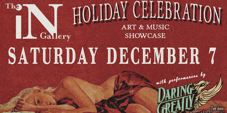 The iN Gallery Holiday Celebration featuring Daring Greatly tickets
