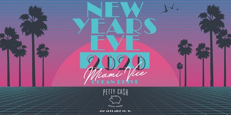 NYE 2020 - Miami Vice at Petty Cash Toronto tickets