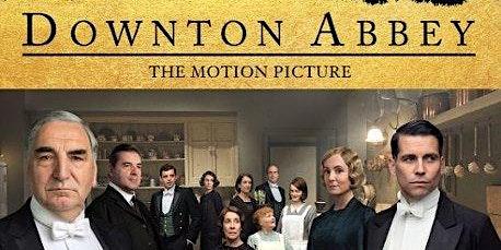 Film Screening: Downton Abbey - Maggie Smith, Matthew Goode
