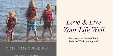 Love & Live Your Life Well Virtual Workshop tickets
