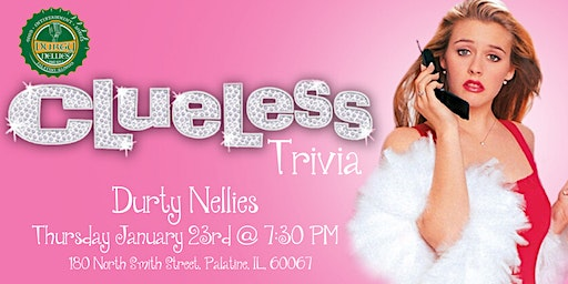 Clueless Trivia at Durty Nellies