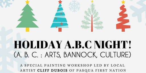 Holiday ABC's: Art, Bannock & Culture Night! - A Unique Painting Workshop