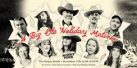 Chicago Honky Tonk Presents: A Big Ole Holiday Matinee @ The Empty Bottle tickets