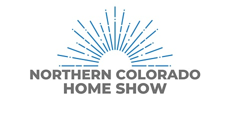 Northern Colorado Spring Home & Outdoor Show tickets