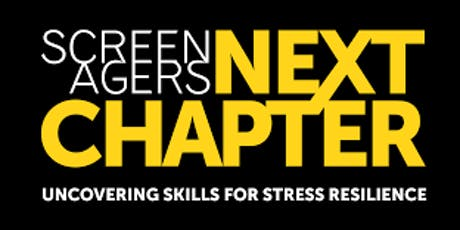 Screenagers Next Chapter: Uncovering Skills for Stress Resiliency tickets