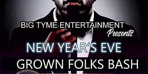 New Year's Eve Grown Folks Bash hosted by Big Tyme Entertainment