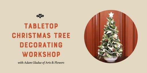 Tabletop Christmas Tree Decorating Workshop