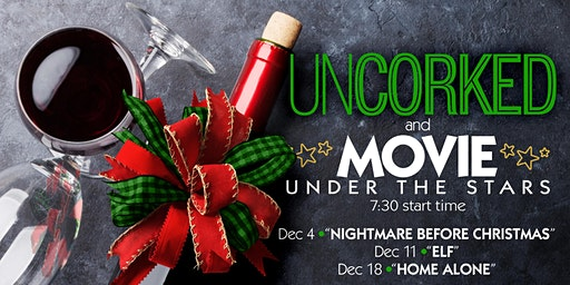 UNCORKED & Movie Under the Stars: Holiday Edition