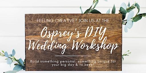 Osprey's DIY Wedding Workshop
