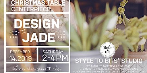 Design with Jade, a holiday flower arrangement class