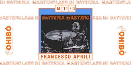 Masterclass di batteria con Francesco Aprili biglietti