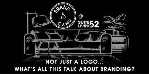 Brand Camp 101 at Suite 52 Living