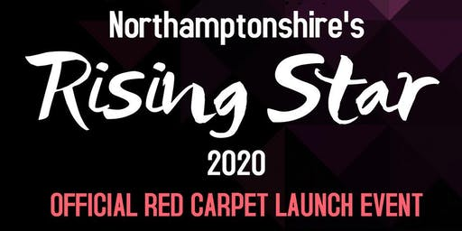 Northamptonshire's Rising Star 2020 - Red Carpet Launch Event