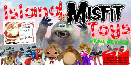 Island of Misfit Toys Drag Brunch + Dinner!