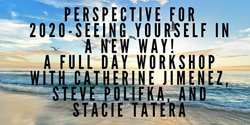 Perspective for 2020- Seeing Yourself in a New Way!  A Full Day Workshop