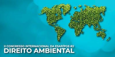 II CONGRESSO INTERNACIONAL DA ESAP/PGE-RJ: DIREITO AMBIENTAL