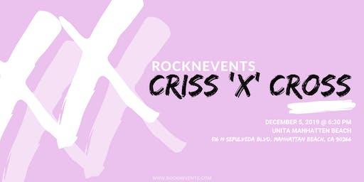 ROCKNEVENTS Presents: CRISS 'X' CROSS Networking Event