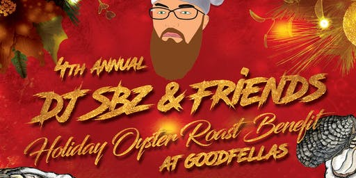 4th Annual DJ SBz & Friends Holiday Oyster Roast