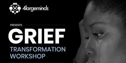 Grief Transformation Workshop
