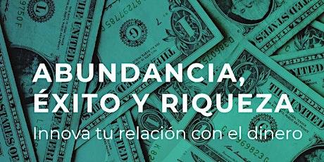 Abundancia, éxito y riqueza. Innova tu relación con el dinero entradas