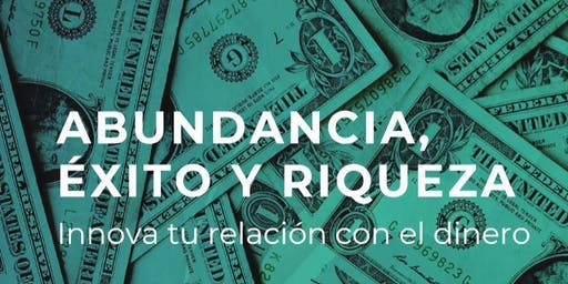 Abundancia, éxito y riqueza. Innova tu relación con el dinero