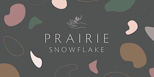 PRAIRIE SNOWFLAKE 2020