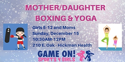 Mother/Daughter Boxing & Yoga!