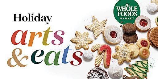 Holiday Arts & Eats at Whole Foods Market Andover