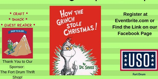 "USO Story Time ""How the Grinch Stole Christmas"" Sponsored by Fort Drum Thrift Shop"