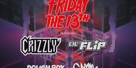Friday the 13th w/ Crizzly + Lil Flip tickets