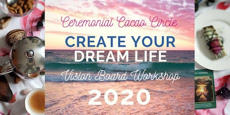 Cacao Circle + Vision Board Workshop 2020 tickets