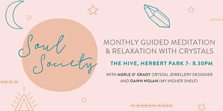 Soul Society Guided Meditation & Crystals tickets