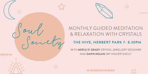 Soul Society Guided Meditation & Crystals