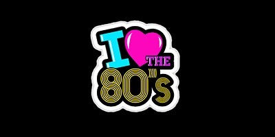 I Love The 80's Night
