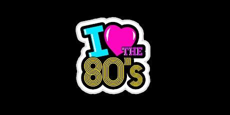 I Love The 80's Night tickets