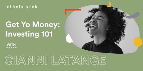 Get Yo' Money: Investing 101 w/ Gianni LaTange tickets