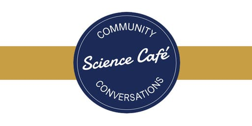 Science Cafe - December 2019 - Science, Community, & Health