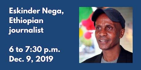 Eskinder Nega Press Freedom Talk tickets