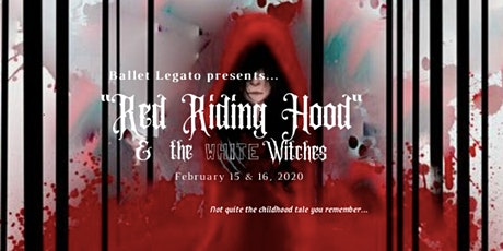 Ballet Legato: Red Riding Hood & the White Witches-Saturday Evening tickets
