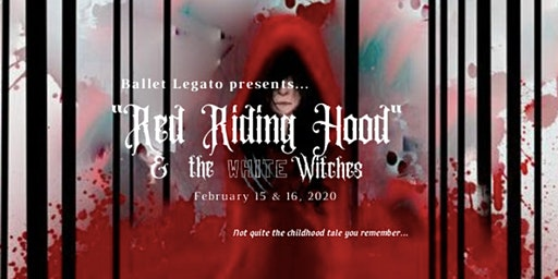 Ballet Legato: Red Riding Hood & the White Witches-Saturday Evening