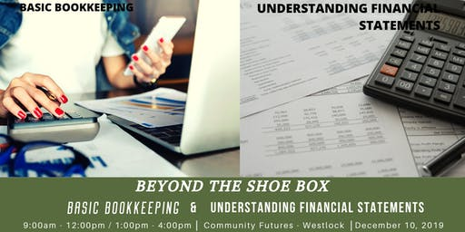 Beyond the Shoe Box: Basic Bookkeeping & Understanding Financial Statements