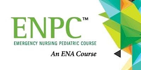 ENPC - EMERGENCY NURSING PEDIATRIC COURSE tickets