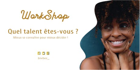 Workshop  - Quel talent êtes-vous ? Ed. VI billets
