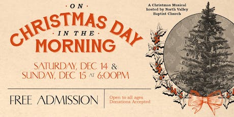 """""""On Christmas Day in the Morning"""" - a Christmas Drama and Musical tickets"""