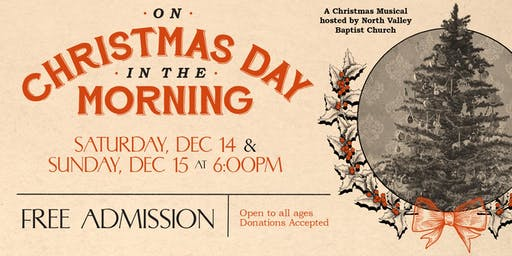"""On Christmas Day in the Morning"" - a Christmas Drama and Musical"