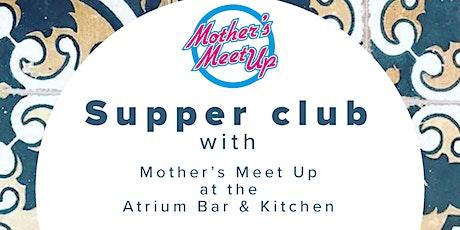 Mothers Meet Up X The Atrium Bar & Kitchen Supper Club Jan 31st 2020 tickets