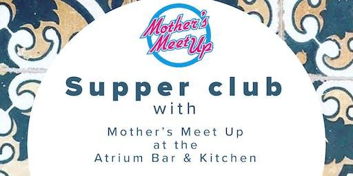 Mothers Meet Up X The Atrium Bar & Kitchen Supper Club Jan 31st 2020