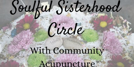 Soulful Sisterhood Circle (with Community Acupuncture & Light Language) tickets