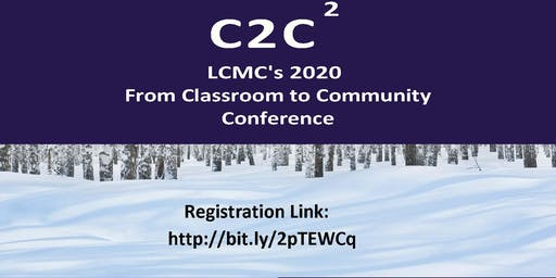 C2C²: LCMC's Classroom to Community Conference