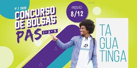CONCURSO DE BOLSAS PAS- TAGUATINGA ingressos